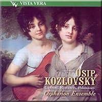 Osip Kozlovsky - Canzoni, Romances, Polonaises - Orpharion Ensemble