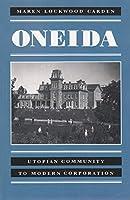 Oneida: Utopian Community to Modern Corporation