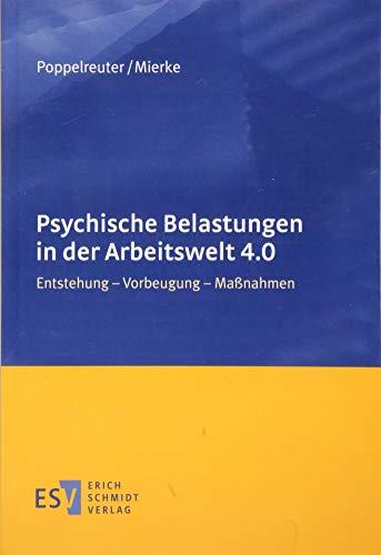 Psychische Belastungen in der Arbeitswelt 4.0: Entstehung - Vorbeugung - Maßnahmen