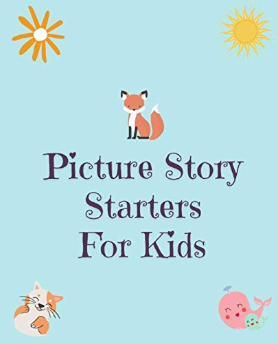Picture Story Starters For Kids (English Edition)