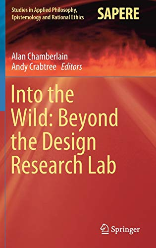 Into the Wild: Beyond the Design Research Lab (Studies in Applied Philosophy, Epistemology and Rational Ethics (48), Band 48)