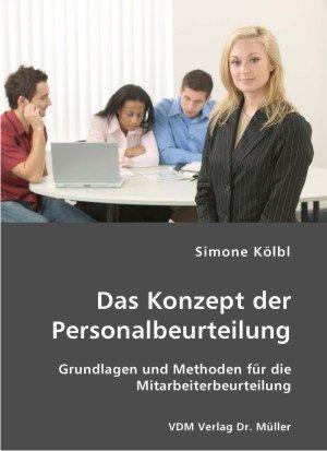 Das Konzept der Personalbeurteilung: Grundlagen und Methoden für die Mitarbeiterbeurteilung