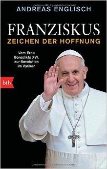 Franziskus - Zeichen der Hoffnung: Vom Erbe Benedikts XVI. zur Revolution im Vatikan ( 12. Januar 2015 )