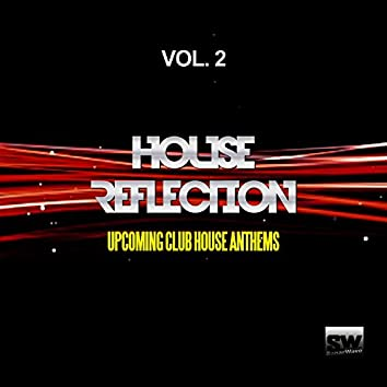 House Reflection, Vol. 2 (Upcoming Club House Anthems)
