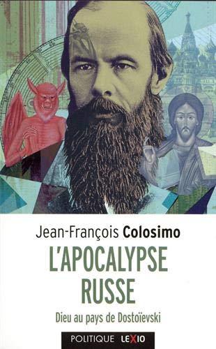 Lapocalypse russe - Dieu au pays de Dostoïevski