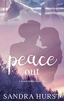 Peace Out: A Peace Novella Series (Peace Series Novella) by [Sandra Hurst]