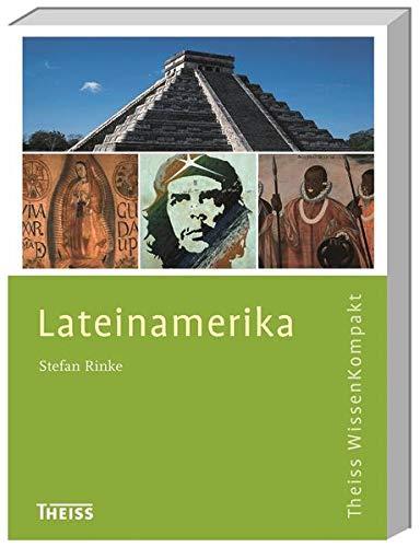 Lateinamerika (Theiss WissenKompakt)
