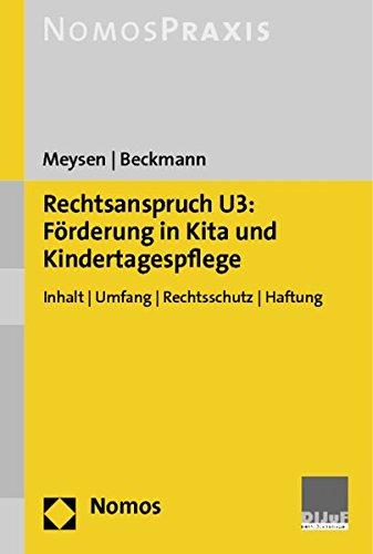 Rechtsanspruch U3: Förderung in Kita und Kindertagespflege: Inhalt   Umfang   Rechtsschutz   Haftung