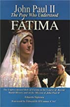 John Paul II The Pope Who Understood Fatima