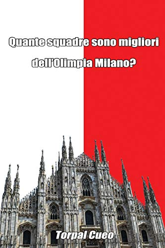 Quante squadre sono migliori dell'Olimpia Milano?: Regalo divertente per tifosi milanesi. Il libro è vuoto, perché è l'Armani Milano la squadra migliore. Idee regalo compleanno tifoso ultras Olimpia