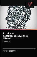 Sztuka w postkomunistycznej Albanii