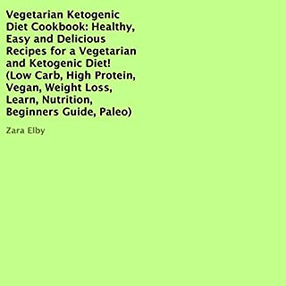 Vegetarian Ketogenic Diet Cookbook: Healthy, Easy and Delicious Recipes for a Vegetarian and Ketogenic Diet! cover art