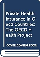 Private Health Insurance In Oecd Countries: The OECD Health Project (Revenue Statistics of O.E.C.D.Member Countries)