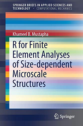 R for Finite Element Analyses of Size-dependent Microscale Structures (SpringerBriefs in Applied Sciences and Technology)