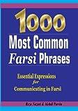 1000 Most Common Farsi Phrases: Essential Expressions for Communicating in Farsi - Reza Nazari