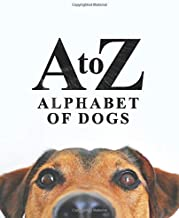 A to Z Alphabet of Dogs: The photographic picture book featuring dogs of each letter of the alphabet.