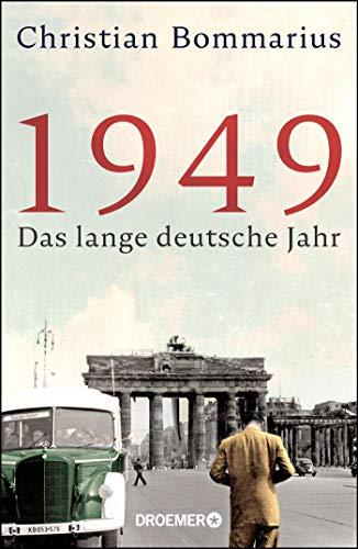 1949: Das lange deutsche Jahr