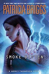 Smoke Bitten (A Mercy Thompson Novel Book 12)
