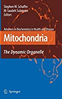 Mitochondria: The Dynamic Organelle (Advances in Biochemistry in Health and Disease, 2)