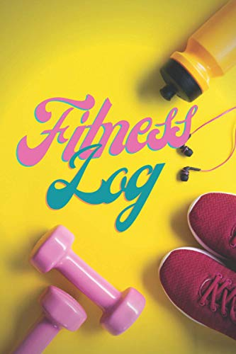 Fitness Log for Woman: A Daily Fitness Journal, Gym, Notebook, Planner