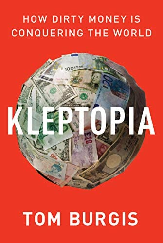 Kleptopia How Dirty Money Is Conquering the World product image