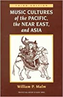 Music Cultures of the Pacific, the Near East and Asia (Prentice Hall History of Music Series)