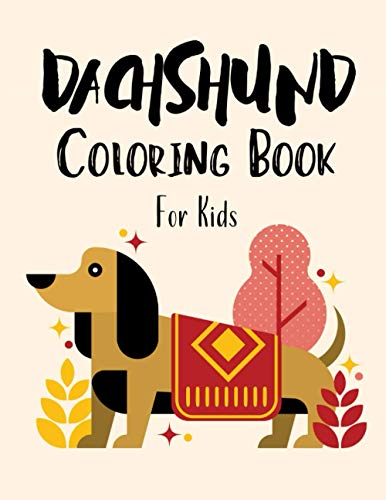 Dachshund Coloring Book for Kids: Wiener Mandala Colouring Books for Child Great Gifts for Dachshunds Lovers