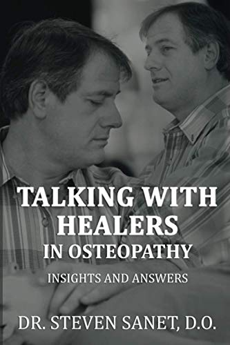 Compare Textbook Prices for Talking with Healers in Osteopathy Insights and Answers  ISBN 9798554425967 by Sanet, Dr. Steven