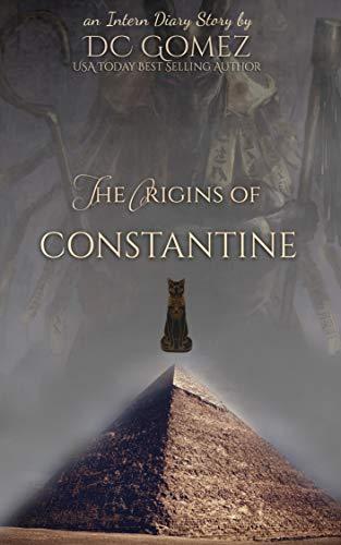The Origins of Constantine: An Intern Diaries Novella (The Intern Diaries) by [D. C. Gomez]