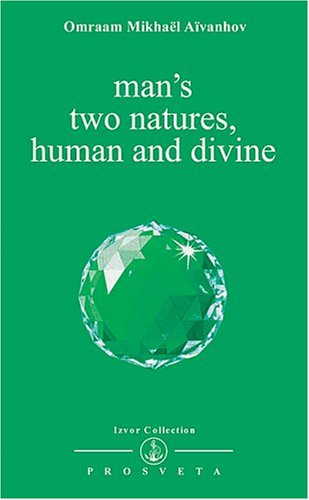 Mans Two Natures Human And Divine Izvor Collection Volume 213