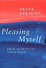 Pleasing Myself: From Beowulf to Philip Roth