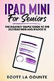 iPad mini For Seniors: The Insanely Simple Guide To the 2021 iPad mini and iPadOS 15 (English Edition)