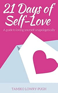 21 Days of Self-Love: A Guide to Loving Yourself Unapologetically