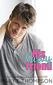 His Curvy Friend (Book Boyfriends Wanted 1) by [Mary E Thompson]