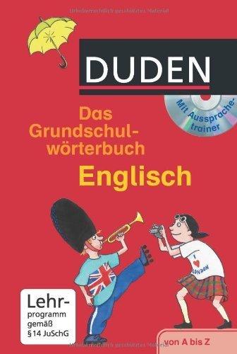 Duden. Das Grundschulwörterbuch Englisch mit Aussprachetrainer auf CD-ROM: Für Schüler ab der 3. Klasse by Ute Müller-Wolfangel(2. Januar 2011)