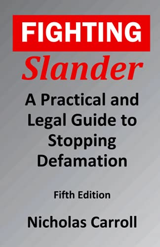 Compare Textbook Prices for Fighting Slander: A Practical and Legal Guide to Stopping Defamation  ISBN 9781737322528 by Carroll, Nicholas