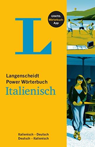 Langenscheidt Power Wörterbuch Italienisch - Buch und App: Italienisch-Deutsch/Deutsch-Italienisch (Langenscheidt Power Wörterbücher)