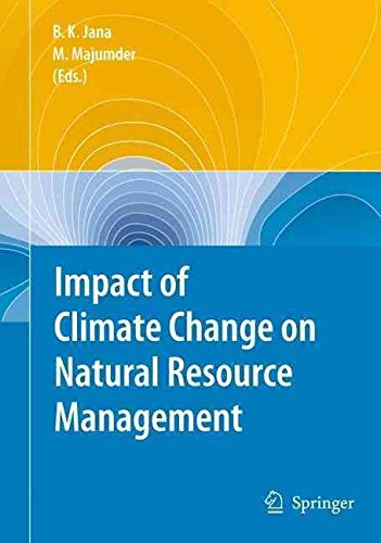 [(Impact of Climate Change on Natural Resource Management)] [Edited by Bipal K. Jana ] published on (September, 2010)