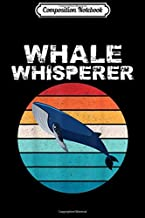 Composition Notebook: Whale Whisperer Funny Whales Ocean Animal Lover Gift  Journal/Notebook Blank Lined Ruled 6x9 100 Pages