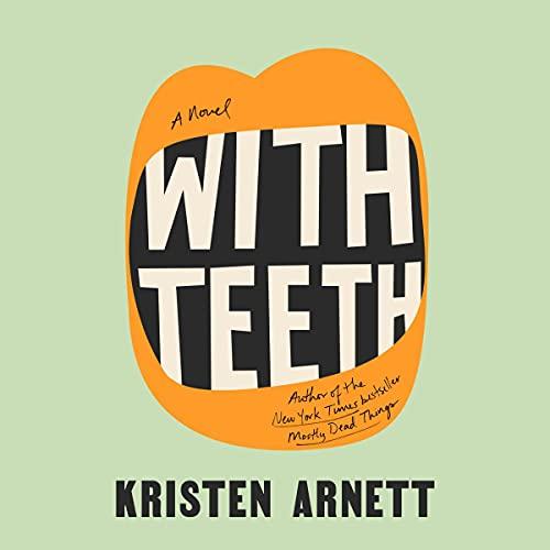 With Teeth Audiobook By Kristen Arnett cover art