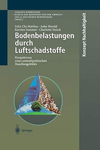 Bodenbelastungen durch Luftschadstoffe: Perspektiven eines umweltpolitischen Handlungsfeldes (Konzept Nachhaltigkeit)