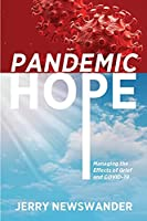 Pandemic Hope: Managing the Effects of Grief and COVID-19