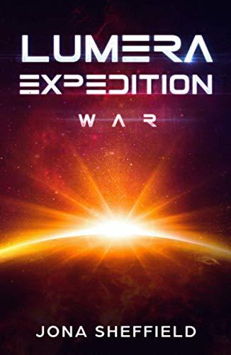 Lumera Expedition: War (Science Fiction Thriller)