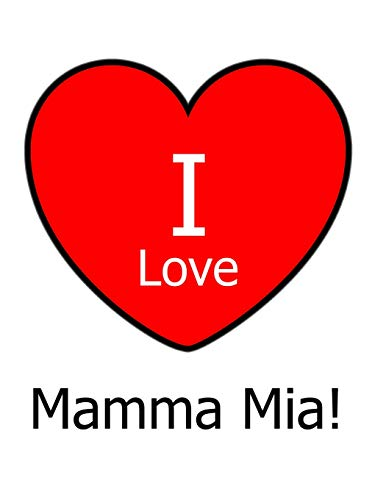 I Love Mamma Mia!: Large White Notebook/Journal for Writing 100 Pages, Mamma Mia! Gift for Girls, Boys, Women and Men