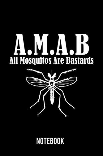 A.M.A.B All Mosquitos Are Bastards - Notebook