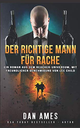 DER RICHTIGE MANN FÜR RACHE (DIE REACHER FÄLLE, Band 2)
