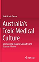 Australia's Toxic Medical Culture: International Medical Graduates and Structural Power