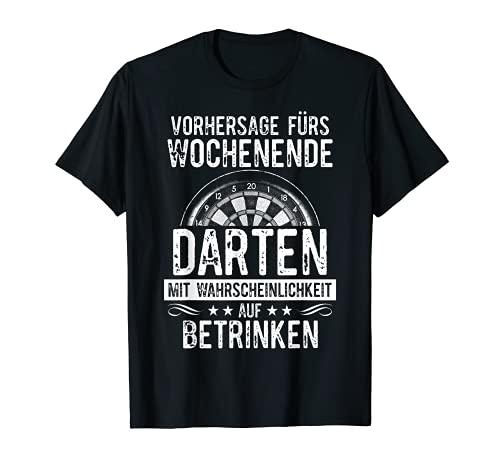 Lustiges Dart T-Shirt I Vorhersage fürs Wochenende betrinken