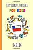 My travel journal for kids Chile: Travel diary to fill in | 102 pages, 6x9 inches | To accompany the children during their stay