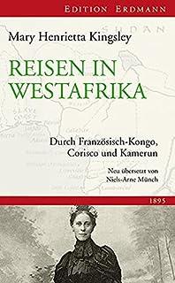 Mary Henrietta Kingsley - Reisen in Westafrika